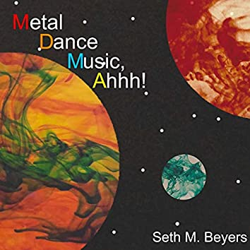 Metal Dance Music, Ahhh!