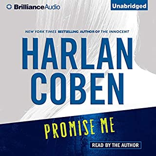 Promise Me                   By:                                                                                                                                 Harlan Coben                               Narrated by:                                                                                                                                 Harlan Coben                      Length: 10 hrs and 20 mins     597 ratings     Overall 3.9