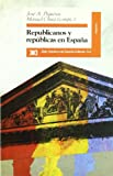 Republicanos y repúblicas en España (Historia)