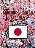 APRENDE HABLAR JAPONES : Desde Cero