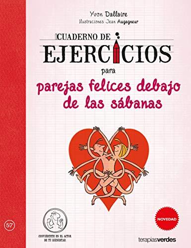 Cuaderno de ejercicios para parejas felices debajo de las sábanas (Terapias Cuadernos ejercicios)