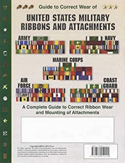 The Military Ribbons of the United States Army, Navy, Marines, Air Force and Coast Guard: A Complete Guide to Correct Ribb...