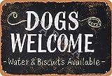 Cartel de metal con texto en inglés 'Dogs Welcome de 20 x 30 cm, aspecto vintage, decoración para el hogar, cocina, baño, granja, jardín, garaje, citas inspiradoras, decoración de pared