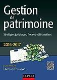 Gestion de patrimoine - Stratégies juridiques, fiscales et financières (2016-2017)