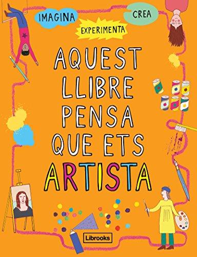 Aquest llibre pensa que ets artista (Imagina)