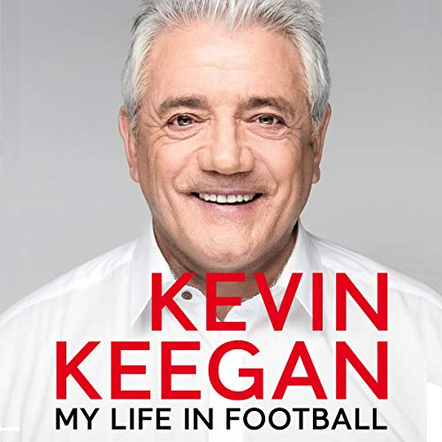 My Life in Football: The Autobiography                   By:                                                                                                                                 Kevin Keegan                               Narrated by:                                                                                                                                 Ric Jerrom                      Length: 13 hrs and 22 mins     223 ratings     Overall 4.5