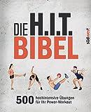 Die H.I.T.-Bibel: 500 hochintensive Übungen für Ihr Power-Workout (German Edition)