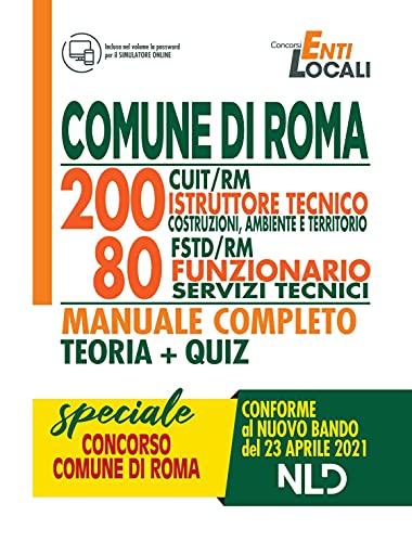 Concorso 1512 Comune di Roma. 200 posti CUIT/RM istruttore tecnico costruzioni, ambiente, territorio 80 posti FSTD/RM funzionario servizi tecnici. ... Con Contenuto digitale per accesso on line