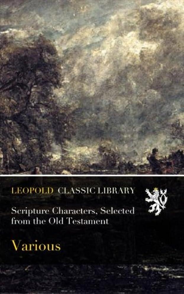 排泄する原理予算Scripture Characters, Selected from the Old Testament