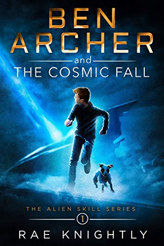 Ben Archer and the Cosmic Fall: (The Alien Skill Series, Book 1)