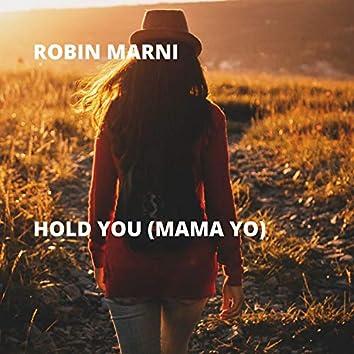Hold You (Mama Yo)