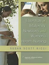 Essentials of Maternity, Newborn, and Women's Health Nursing (Point (Lippincott Williams & Wilkins))