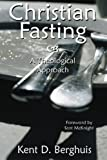 Christian Fasting: A Theological Approach