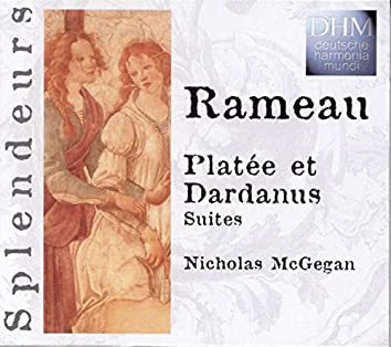 Rameau: Platée Et Dardanus Suites
