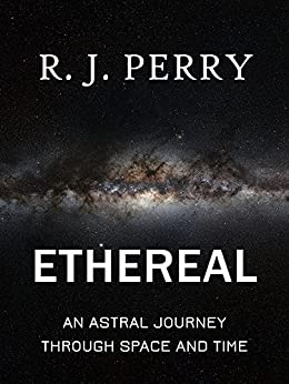 Ethereal by [R. J. Perry]