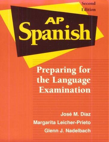 Ap Spanish: Preparing for the Language Examination
