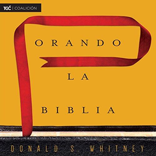 Orando la Biblia [Praying the Bible] audiobook cover art