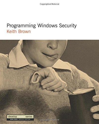 Programming Windows Security: The Developers Guide (DevelopMentor) (Developmentor Series)