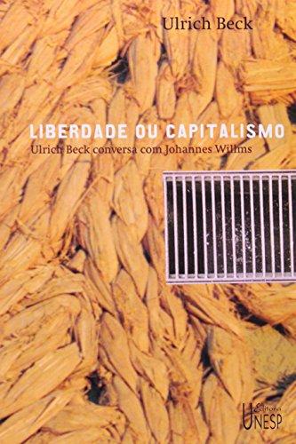 Liberdade ou capitalismo: Ulrich Beck conversa com Johannes Willms