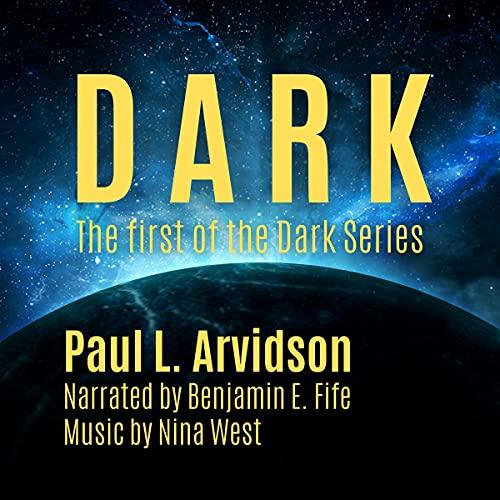 Dark Audiobook By Paul L. Arvidson cover art