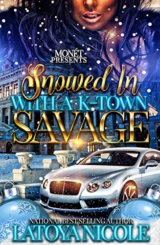 SNOWED IN WITH A K-TOWN SAVAGE