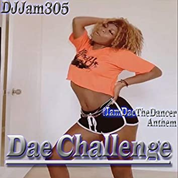 Dae Challenge (Iamdaethedanceranthem)