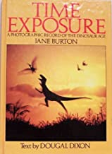 Time Exposure: A Photographic Record of the Dinosaur Age