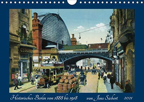 Historisches Berlin von 1888 bis 1918 (Wandkalender 2021 DIN A4 quer)