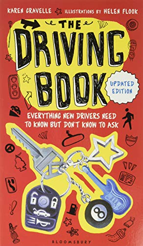The Driving Book: Everything New Drivers Need to Know but Don t Know to Ask