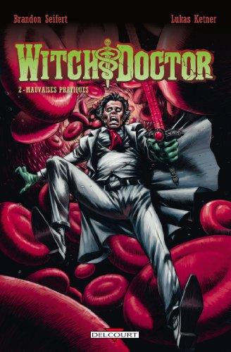 Witch Doctor ! T02: Mauvaises pratiques
