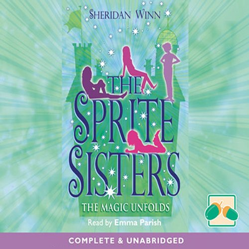 The Sprite Sisters: The Magic Unfolds cover art