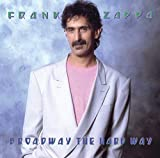 Songtexte von Frank Zappa - Broadway the Hard Way