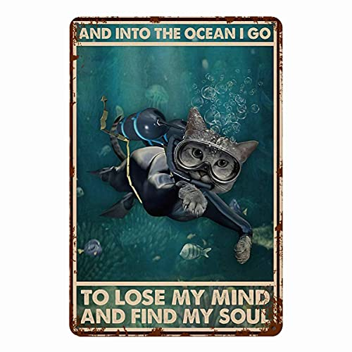 ASYG Cat and Into The Ocean I Go to Lose My Mind and Find My Soul Retro Metal Sign Cooper Barn Shop Kitchen Cottage Country Outdoor Home Style Farmer Silly Decoration 8 Inch x 12 Inch