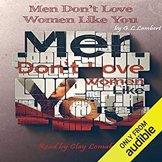 Couverture de Men Don't Love Women Like You!