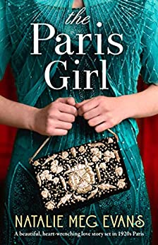 The Paris Girl: A beautiful, heart-wrenching love story set in 1920s Paris by [Natalie Meg Evans]