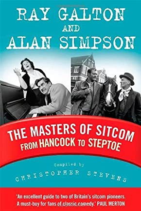 [(The Masters of Sitcom: From Hancock to Steptoe)] [ By (author) Christopher Stevens, Contributions by Alan Simpson, Contributions by Ray Galton ] [November, 2011]