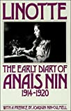Linotte: The Early Diary of Anaïs Nin, 1914–1920 (The Early Diaries of Anaïs Nin Book 1) (English Edition)