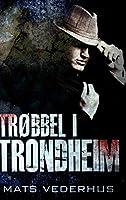 Trøbbel i Trondheim: Innbundet utgave med store teksttyper
