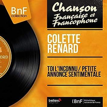 Toi l'inconnu / Petite annonce sentimentale (feat. Raymond Legrand et son orchestre) [Mono Version]