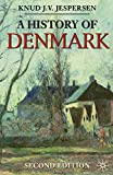 A History of Denmark (Palgrave Essential Histories Series)