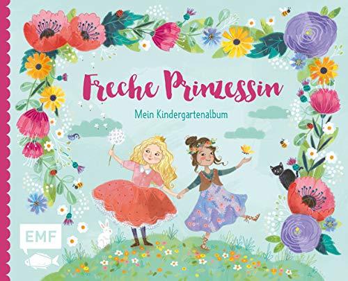 Freche Prinzessin – Mein Kindergartenalbum: Das Freundebuch für Kinder ab 3 Jahren