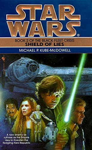Shield of Lies: Star Wars Legends (The Black Fleet Crisis) (Star Wars: The Black Fleet Crisis Trilogy - Legends, Band 2)