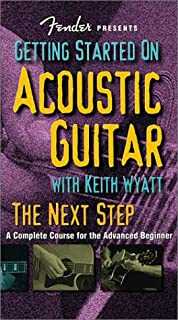 Fender Presents Getting Started on Acoustic Guitar: The Next Step: a Complete Course for the Advanced Beginner