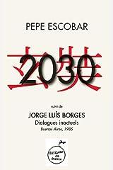 2030, suivi de Dialogues inactuels (Jorge Luis Borges) Format Kindle