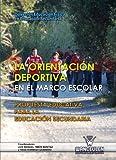 La Orientación Deportiva En El Marco Escolar. Propuesta Educativa Para La Educación Fisica En Secundaria - 9788498239072