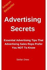 Advertising Secrets: Essential Advertising Tips That Advertising Sales Reps Prefer You NOT To Know (Marketing Magician Practical Guides Book 1) Kindle Edition