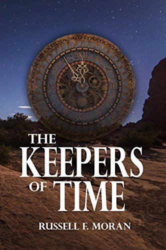 Book: The Keepers of Time (Book Five of the Time Magnet Series 1) by Russell F. Moran