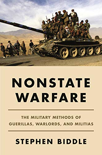 Compare Textbook Prices for Nonstate Warfare: The Military Methods of Guerillas, Warlords, and Militias  ISBN 9780691207513 by Biddle, Stephen