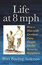 Life at 8 mph: How a Man with Cerebral Palsy Taught Me the Secret to Happiness
