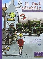 Il faut désobéir - La France sous Vichy de Didier Daeninckx